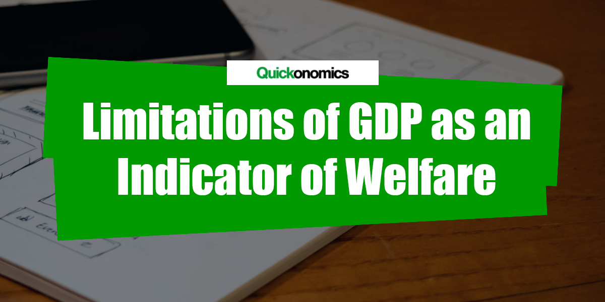 limitation of using gdp to measure A variety of measures of national income and output are used in economics to estimate total economic activity in  gdp does not measure.