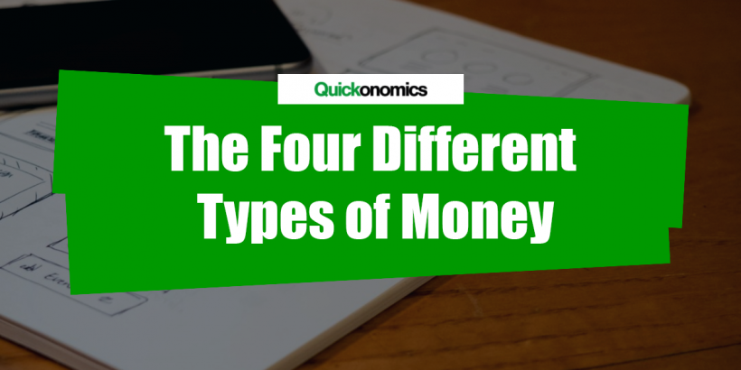 The Four Different Types of Money - Quickonomics