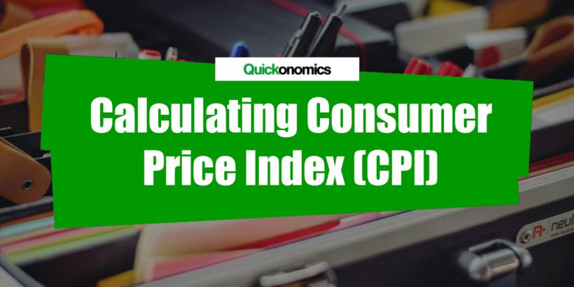 Calculating Consumer Price Index Cpi Quickonomics
