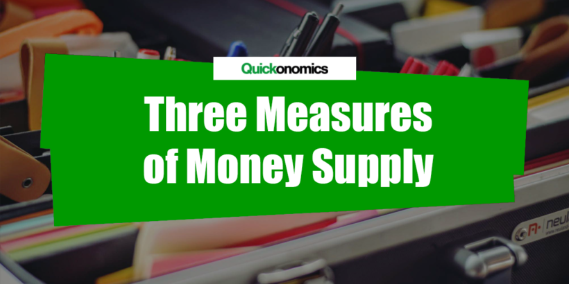 Three Measures of Money Supply