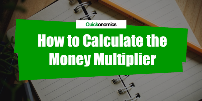 How to Calculate the Money Multiplier