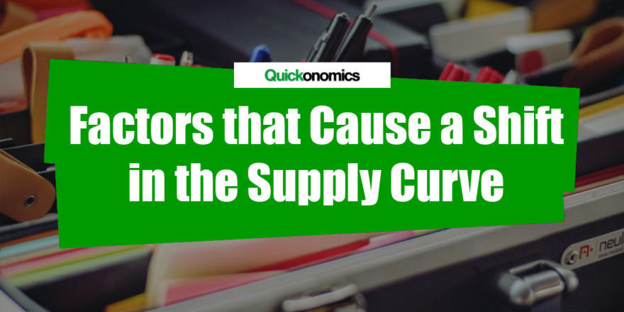 Factors that Cause a Shift in the Supply Curve