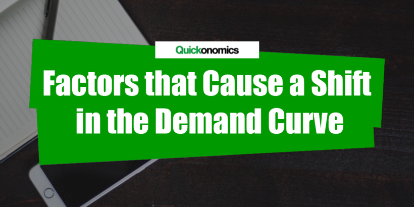 Factors that Cause a Shift in the Demand Curve - Quickonomics