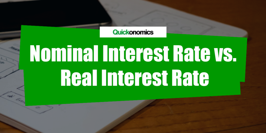 Nominal Interest Rate vs Real Interest Rate