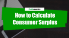 How to Calculate Consumer Surplus (Title)