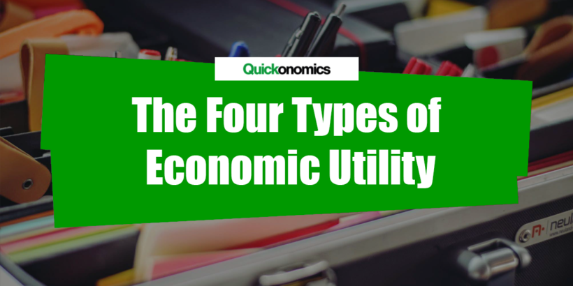 The Four Types of Economic Utility - Quickonomics