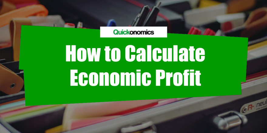 How to Calculate Economic Profit