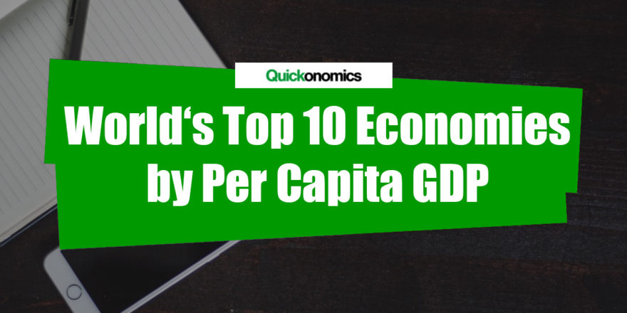 World's Top 10 Economies by Per Capita GDP