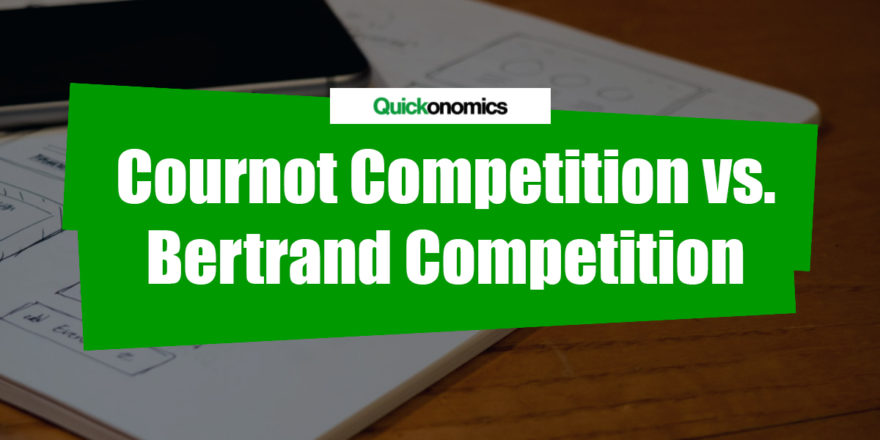 Difference between Cournot and Bertrand Competition