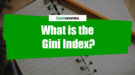 What is the Gini Index