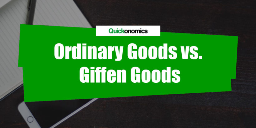 Ordinary Goods vs Giffen Goods