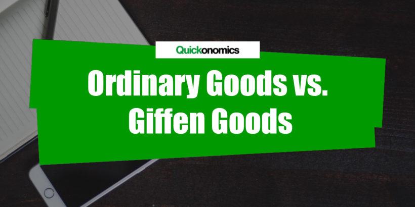 Ordinary Goods vs Giffen Goods