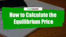 How to calculate equilibrium price and quantity