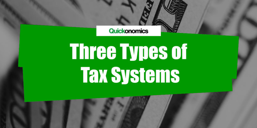 Three Types of Tax Systems