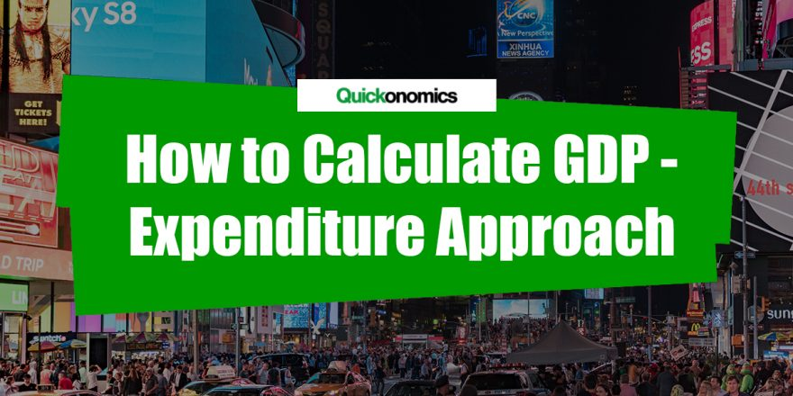 How to Calculate GDP using the Expenditure Approach