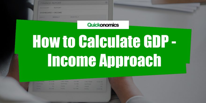 How to Calculate GDP using the Income Approach
