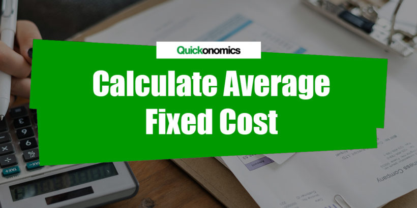 How to Calculate Average Fixed Cost