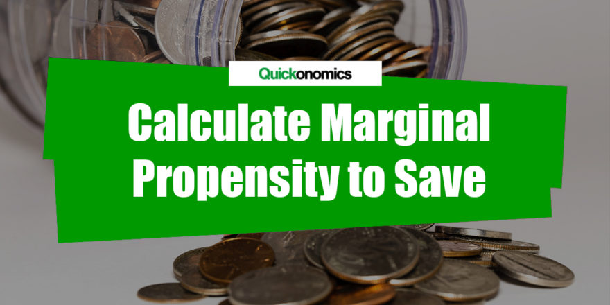 How to Calculate Marginal Propensity to Save