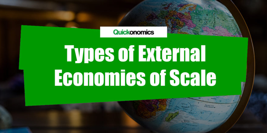 Types of External Economies of Scale