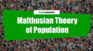 Malthusian Theory of Population Header