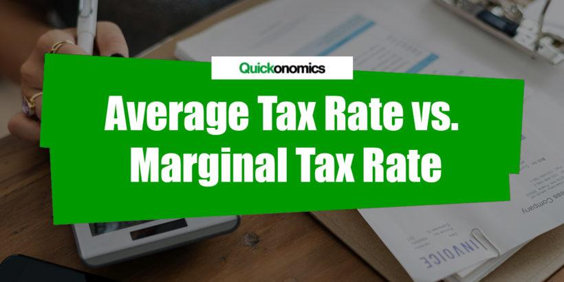 Average vs. Marginal Tax Rate